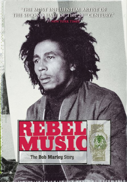 Rebel Music: The Story Of Bob Marley