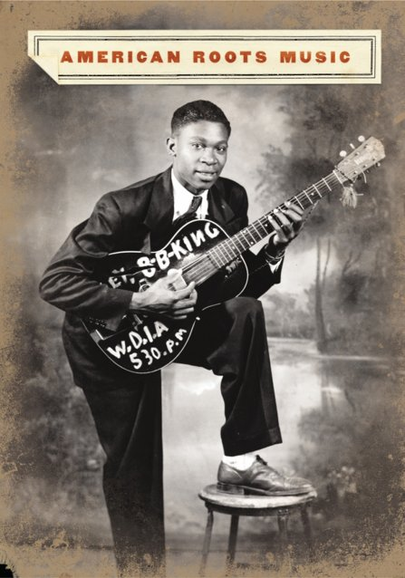 American Roots Music - Featuring B.B. King, Jimmie Rogers, Bill Monroe, Hank Williams and many more...