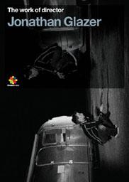 The Work Of Director Jonathan Glazer