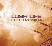 Lush Life Electronica